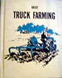 ABOUT TRUCK FARMING