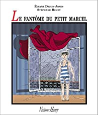 Le fantôme du petit Marcel par Estelle Monbrun