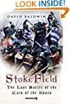 Stoke Field: The Last Battle of the W...