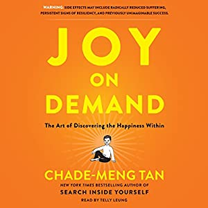 Joy on Demand: The Art of Discovering the Happiness Within Hörbuch von Chade-Meng Tan Gesprochen von: Telly Leung