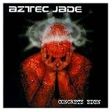 Concrete Eden by AZTEC JADE (0100-01-01?