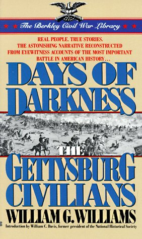 Days of darkness: The Gettysburg Civilians, G. W. Williams