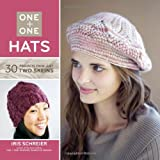 One + One: Hats: 30 Projects from Just Two Skeins (1454703172) by Schreier, Iris