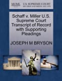 Schaff v. Miller U.S. Supreme Court Transcript of Record with Supporting Pleadings