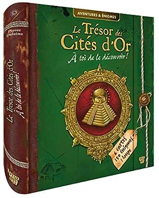 Le trésor des Cités d'Or: A toi de le découvrir ! par Pierre Delaine