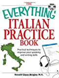 The Everything Italian Practice Book with CD: Practical techniques to improve your speaking and writing skills (Everything (Language & Writing)) (1598693824) by Glen Wrigley, Ronald