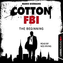 The Beginning (Cotton FBI 1) (       UNABRIDGED) by Mario Giordano Narrated by Ned Irving
