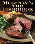 Morton's The Cookbook: 100 Steakhouse...
