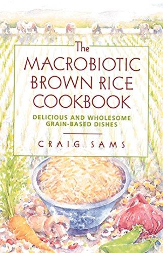 The Macrobiotic Brown Rice Cookbook
