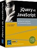 jQuery et JavaScript - Coffret de 2 livres : Utilisez et maîtrisez le framework jQuery