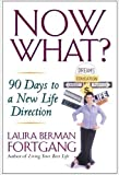 img - for Now What?: 90 Days to a New Life Direction by Fortgang, Laura Berman (4/7/2005) book / textbook / text book
