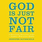 God Is Just Not Fair: Finding Hope When Life Doesn't Make Sense | Jennifer Rothschild