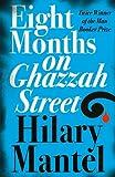 Eight Months on Ghazzah Street (0007172915) by Mantel, Hilary