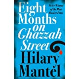 Eight Months on Ghazzah Streetby Hilary Mantel