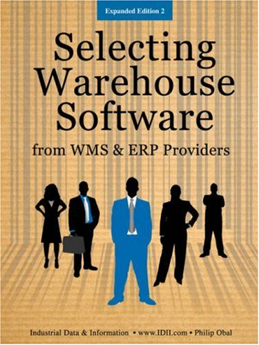 Selecting Warehouse Software from Wms and Erp Vendors - Expanded Edition
