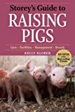 Storey's Guide to Raising Pigs, 3rd Edition: Care, Facilities, Management, Breeds