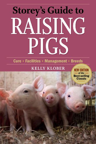 Storey's Guide to Raising Pigs, 3rd Edition - Kelly Klober
