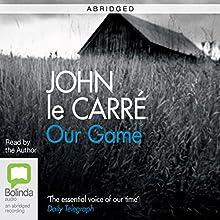 Our Game (Abridged) (       ABRIDGED) by John le Carré Narrated by John le Carré