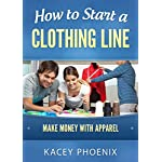 How to Start a Clothing Line:  Make Money with Apparel