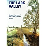 Lark Valley: Glimpses of an Area of West Suffolkby Lark Valley Association.