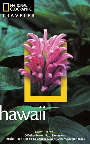 National Geographic Traveler: Hawaii, 4Th Edition (National Georgaphic Traveler Hawaii)