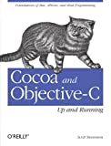 img - for Cocoa and Objective-C: Up and Running: Foundations of Mac, iPhone, and iPod touch programming book / textbook / text book