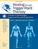 img - for By Devin J. Starlanyl Healing through Trigger Point Therapy: A Guide to Fibromyalgia, Myofascial Pain and Dysfunction (1st First Edition) [Paperback] book / textbook / text book