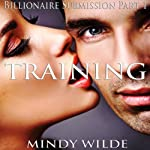 Training (Billionaire Submission, Part 1) | Mindy Wilde