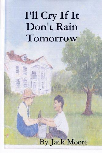 I'LL CRY IF IT DON'T RAIN TOMORROW