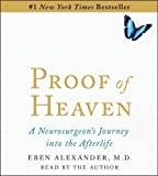 Proof of Heaven: A Neurosurgeons Near-Death Experience and Journey into the Afterlife