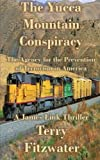 img - for The Yucca Mountain Conspiracy by Terry L Fitzwater (2010-06-30) book / textbook / text book