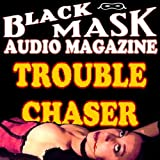 img - for Trouble Chaser: A Classic Hard-Boiled Tale from the Original Black Mask book / textbook / text book