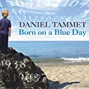 Born on a Blue Day: A Memoir (       UNABRIDGED) by Daniel Tammet Narrated by Simon Vance