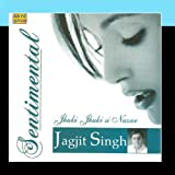Sentimantal Jagjit Singh -Jhuki Jhuki Si Nazar