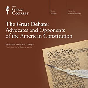 The Great Debate: Advocates and Opponents of the American Constitution Lecture