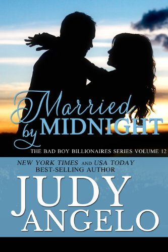 Married by Midnight (The BAD BOY BILLIONAIRES Series)