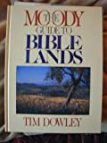 The Moody Guide to Bible Lands (0802455638) by Dowley, Tim