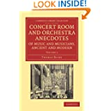 Concert Room and Orchestra Anecdotes of Music and Musicians, Ancient and Modern (Cambridge Library Collection...