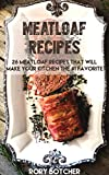 Meatloaf Recipes: 26 Meatloaf Recipes That Will Make Your Kitchen The #1 Favorite (Rory's Meat Kitchen)