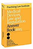 Acquista Medical Devices Law and Regulation Answer Book 2015 [Edizione Kindle]