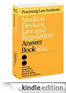 Medical Devices Law and Regulation Answer Book 2015 [Edizione Kindle]