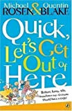 Michael Rosen Quick, Let's Get Out of Here (Puffin Books) by Rosen, Michael New edition (1985)