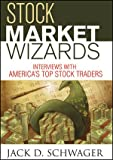 Stock Market Wizards: Interviews with America's Top Stock Traders (Wiley Trading) (1592803369) by Schwager, Jack D.