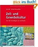 Zell- und Gewebekultur: Von den Grund...