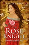 The Rose Knight: Part One:  Sophia's...