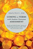 Coming to Terms with Student Outcomes Assessment: Faculty and Administrators Journeys to Integrating Assessment in Their Work and Institutional Culture