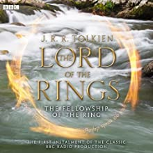 The Lord of the Rings: The Fellowship of the Ring (Dramatised)  by J. R. R Tolkien Narrated by Ian Holm, Michael Hordern, Robert Stephens