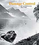 img - for Damage Control: Art and Destruction Since 1950 book / textbook / text book