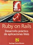 Ruby on Rails. Desarrollo pr�ctico de...