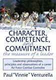 img - for Character, Competence, and Commitment...the measure of a leader: Leadership philosophies, principles and observations of a career Air Force Combat Controller book / textbook / text book